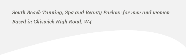South Beach Tanning, Spa and Beauty Parlour for men and women. Based in Chiswick High Road, W4